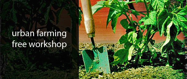Free Urban Farming Workshop