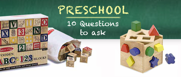 10 Questions to Ask When Looking for a Preschool